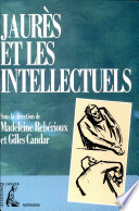Jaurès et les intellectuels : [actes du colloque international, 8-9 janvier 1988, Paris]