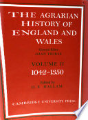 The 	agrarian history of England and Wales : Vol. II : 1042-1350