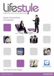 Lifestyle : english for work, socializing & travel : upper intermediate coursebook