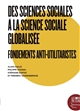 "Des sciences sociales à ""La"" science sociale : fondements anti-utilitaristes : [colloque, Cerisy-la-Salle, 16-23 mai 2015]"
