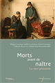 Morts avant de naître : la mort périnatale : = Dead before being born : about perinatal death