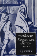 The 	rise of supernatural fiction : 1762-1800
