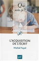 L'	acquisition de l'écrit