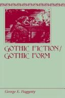 Gothic fiction, gothic form.../ George E. Haggerty.-