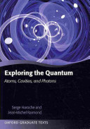 Exploring the quantum : atoms, cavities, and photons
