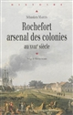 Rochefort, arsenal des colonies : XVIIIe siècle