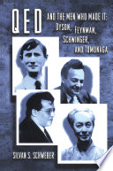 QED and the men who made it : Dyson, Feynman, Schwinger, and Tomonaga